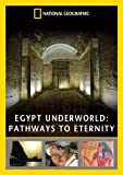 National Geographic: Egypt Underworld - Pathways To Eternity [DVD]