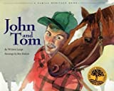 John and Tom (Vermont Folklife Center Children's Book Series) [Hardcover]