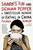Sharks Fin and Sichuan Pepper: A Sweet Sour Memoir Of Eating In China