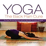 img - for Yoga, The Back Pain Cure: The Yoga Therapy Back Care and Low Back Pain Treatment Program book / textbook / text book