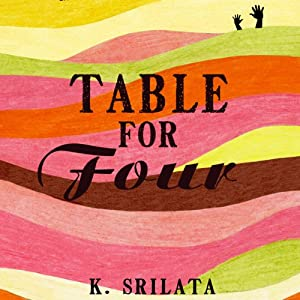 Table for Four | [K. Srilata]