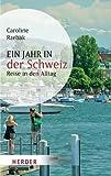 Ein Jahr in der Schweiz (HERDER spektrum)
