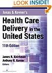 Jonas and Kovner's Health Care Delive...