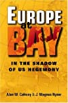 Europe at Bay: In the Shadow of US He...