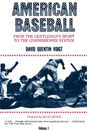 American Baseball: From Gentleman's Sport to Commissioner System (American Baseball Series)