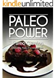 Paleo Power - Paleo Craving - Delicious Paleo-Friendly Sweets (Caveman CookBook for low carb, sugar free, gluten-free living) (English Edition)