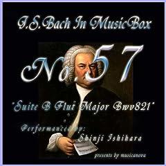 Bach In Musical Box 57 / Suite B Flut Major Bwv821
