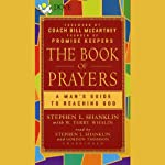 The Book of Prayers: A Man's Guide to Reaching God | Stephen L. Shanklin,W. Terry Whalin
