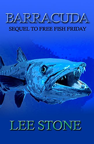 BARRACUDA: Sequel to Free Fish Friday (Slacker Mills Mysteries Book 2) (Fishing Key West compare prices)