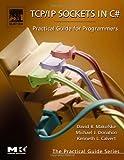 echange, troc David B. Makofske, Michael J. Donahoo, Kenneth L. Calvert - Tcp/Ip Sockets in C#: Practical Guide for Programmers