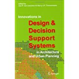 Innovations in Design & Decision Support Systems in Architecture and Urban Planningby van Jos P. Leeuwen