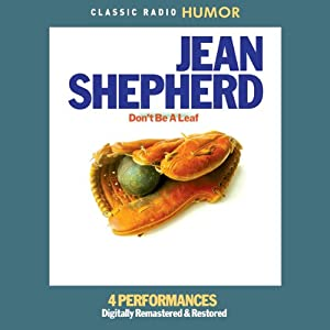 Jean Shepherd: Don't Be a Leaf | [Jean Shepherd]