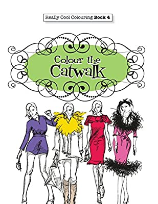 Really COOL Colouring Book 4: Colour The Catwalk: Volume 4 (Really COOL Colouring Books)