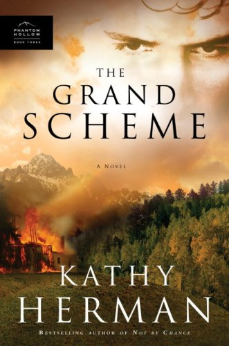 The Grand Scheme (Phantom Hollow Series #3), Herman, Kathy