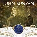John Bunyan: His Life, Times and Work (       UNABRIDGED) by John Brown Narrated by Wanda McCaddon
