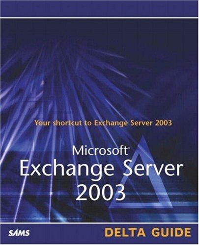 Microsoft Exchange Server 2003 Delta Guide