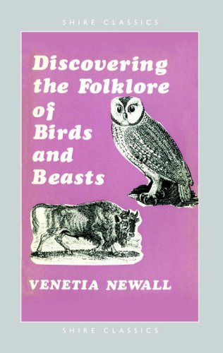 Discovering the Folklore of Birds and Beasts (Shire Discovering)