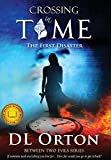 img - for Crossing In Time: The 1st Disaster (Between Two Evils #1) book / textbook / text book