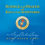 Science and Health with Key to the Scriptures | Mary Baker Eddy