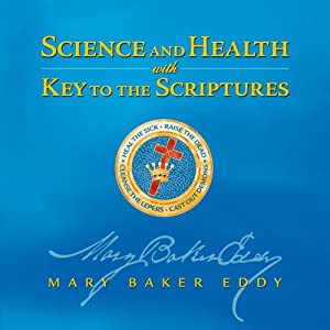 Science and Health with Key to the Scriptures | [Mary Baker Eddy]