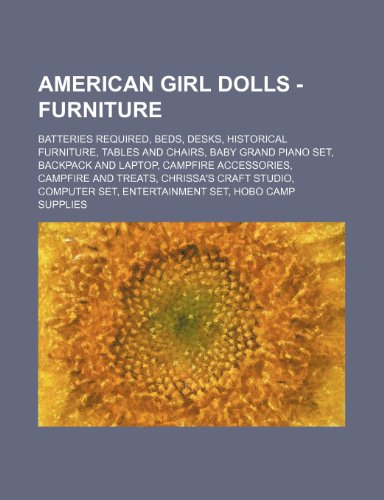 American Girl Dolls - Furniture: Batteries Required, Beds, Desks, Historical Furniture, Tables and Chairs, Baby Grand Piano Set, Backpack and Laptop, . Craft Studio, Computer Set, Entertainment Set