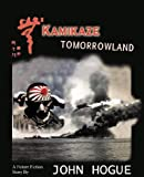 Kamikaze Tomorrowland: A Future Fiction Story