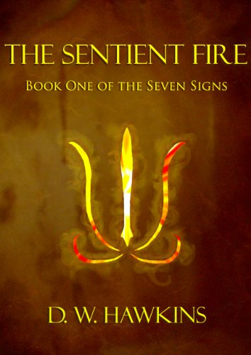 The Sentient Fire (The Seven Signs)