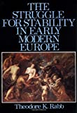 The Struggle for Stability in Early Modern Europe (0195019563) by Rabb, Theodore K.