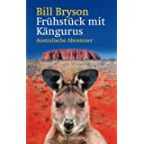 Frhstck mit Kngurus: Australische Abenteuervon &#34;Bill Bryson&#34;