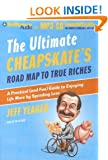 Ultimate Cheapskate�s Road Map to True Riches, The