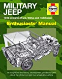 Haynes Military Jeep 1940 Onwards (Willys MB, Ford GPW, and Hotchkiss M201) Enthusiasts' Manual: An Insight Into The Histo...
