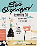 img - for Sew Organized for the Busy Girl: Tips to Make the Most of Your Time & Space 23 Quick & Clever Sewing Projects You'll Love book / textbook / text book