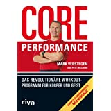 Core Performance: Das revolutionre Workout-Programm fr Krper und Geistvon &#34;Mark Verstegen&#34;
