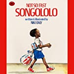 Not So Fast Songololo | Niki Daly