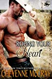 Roping your Heart (Riding Tall Book 2)