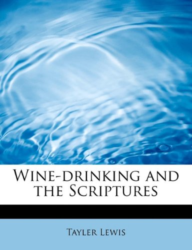 Wine-drinking and the Scriptures