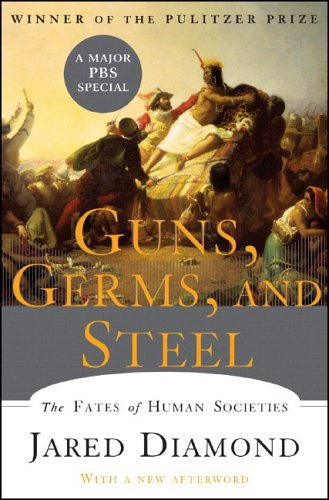Guns, Germs, And Steel. The Fates Of Human Societies