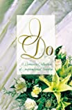 img - for I Do: Speak Now or Forever Hold Your Peace/Once Upon a Dream/Wrong Church, Wrong Wedding/Something Old, Something New (Inspirational Romance Collection) book / textbook / text book