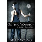 Gothic Warrior and the Dark Man (Tales of the Gothic Warrior Book 1)