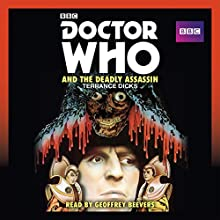 Doctor Who and the Deadly Assassin: A 4th Doctor novelisation (       UNABRIDGED) by Terrance Dicks Narrated by Geoffrey Beevers
