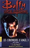 echange, troc Nancy Holder - Buffy contre les vampires, volume 12, Les Chroniques d'Angel, tome 3