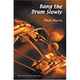 Bang the Drum Slowly (Second Edition) ~ Mark Harris
