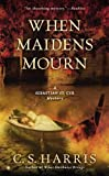 img - for When Maidens Mourn (Sebastian St. Cyr Mysteries) by Harris, C. S. (2013) Mass Market Paperback book / textbook / text book
