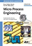 Micro process engineering : fundamentals, devices, fabrication, and applications