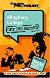 img - for Allegheny College: Off the Record (College Prowler) (College Prowler: Allegheny College Off the Record) book / textbook / text book