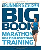 Runner's World Big Book of Marathon and Half-Marathon Training: Winning Strategies, Inpiring Stories, and the Ultimate Training Tools from the Experts at Runner's World Challenge by Amby Burfoot (Jun 5 2012)