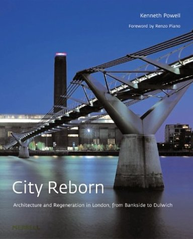 City Reborn: Architecture and Regeneration in London, from Bankside to Dulwich