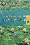 Der Seerosenteich. - Christian Pfannenschmidt