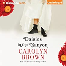 Daisies in the Canyon (       UNABRIDGED) by Carolyn Brown Narrated by Natalie Ross