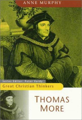 Thomas More (Great Christian Thinkers), Anne Murphy
